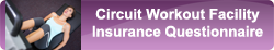 circuit workout insurance questionnaire